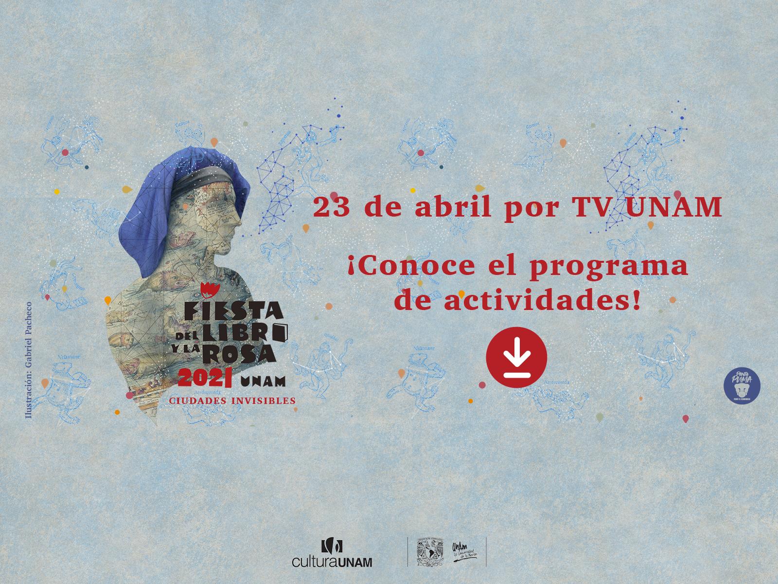Conoce el programa de Fiesta del Libro y la Rosa 2021 - Libros UNAM